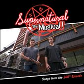 Supernatural: The Musical [Songs From the 200th Episode]