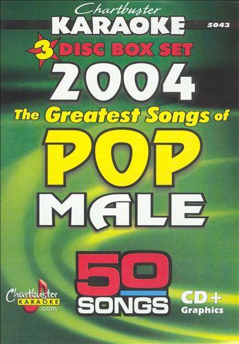 Chartbuster Karaoke: Greatest Pop Male Songs of 2004