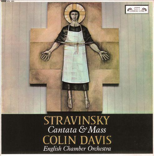 Stravinsky: Cantata & Mass