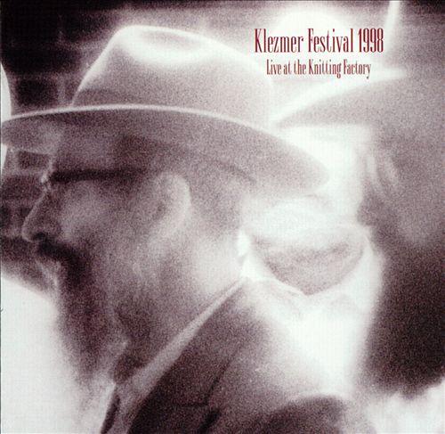 Klezmer Festival 1998: Live at the Knitting Factory