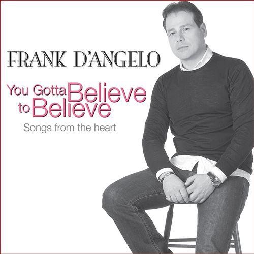 You Gotta Believe to Believe