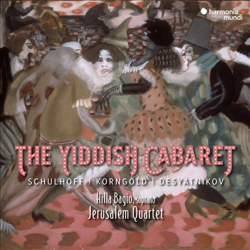 The Yiddish Cabaret: Schulhoff, Korngold, Desyatnikov