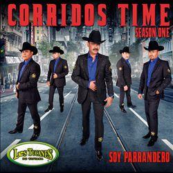 Corridos Time, Temporada 1: Soy Parrandero