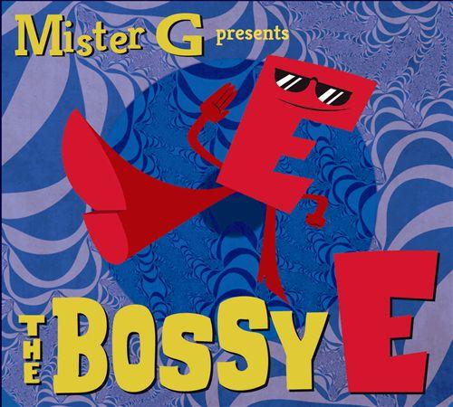 The Bossy E