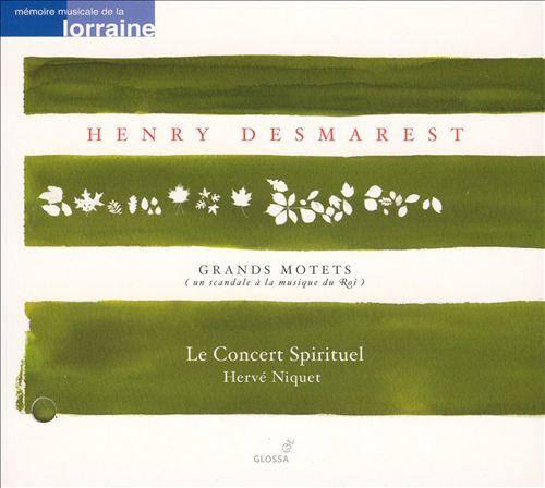 Henry Desmarest: Grands Motets