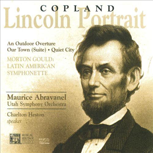 Copland: Lincoln Portrait; An Outdoor Overture; Our Town; Quiet City; Morton Gould: Latin American Symphonette