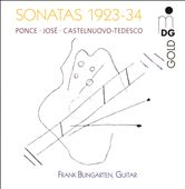 Sonatas 1923-34: Ponce, José, Castelnuovo-Tedesco