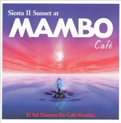 Siesta II Sunset at Cafe Mambo, Vol. 1