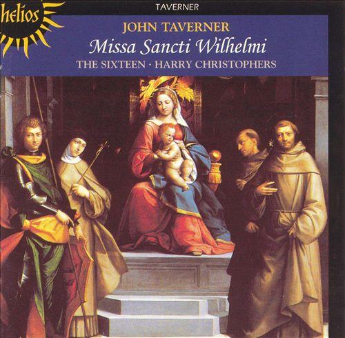 Taverner: Missa Sancti Wilhelmi Devotio