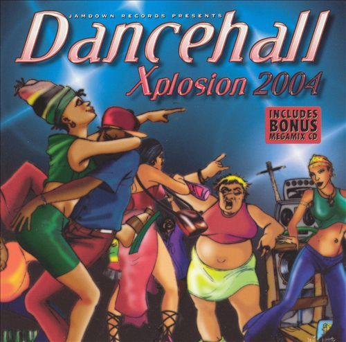 Dancehall Xplosion 2004