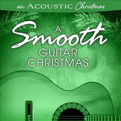 An Acoustic Christmas: A Smooth Guitar Christmas
