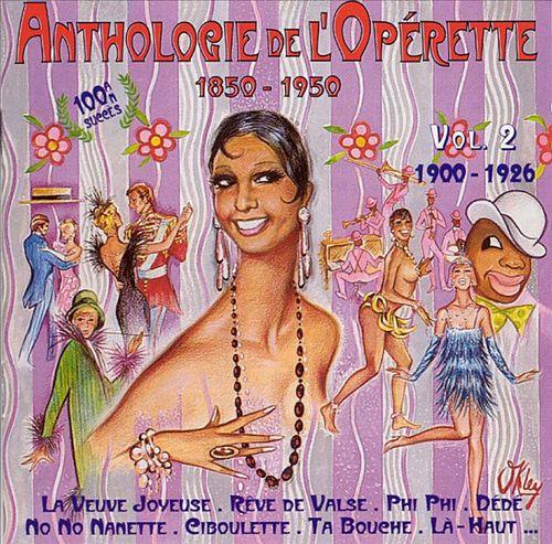Anthologie de l'Opérette, 1850-1950: Vol. 2, 1900-1926