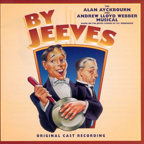 By Jeeves -The Alan Ayckbourn and Andrew Lloyd Webber Musical