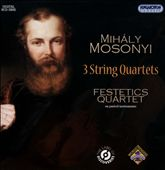 Mihály Monsonyi: 3 String Quartets