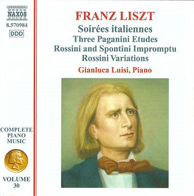 Franz Liszt: Soirées italiennes; Three Paganini Etudes; Rossini and Spontini Impromptus; Rossini Variations