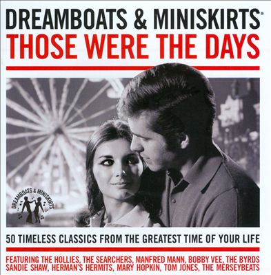 Dreamboats & Miniskirts: Those Were the Days