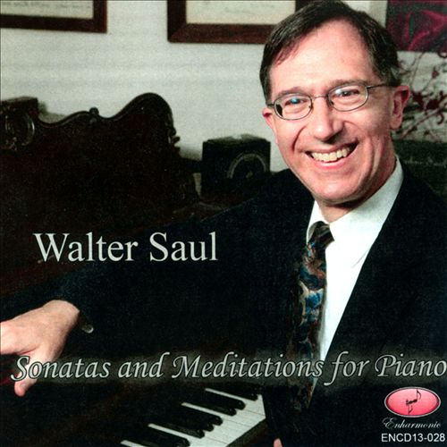 Walter Saul: Sonatas & Meditations for Piano