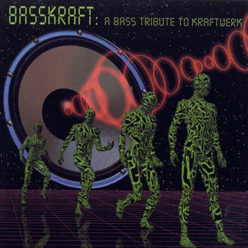 Basskraft: A Tribute to Kraftwerk