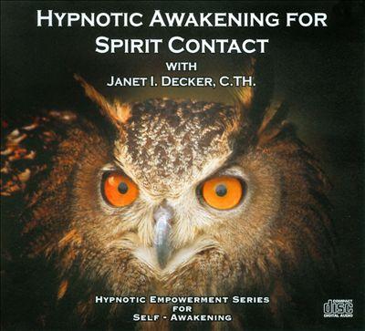 Hypnotic Awakening For Spirit Contact