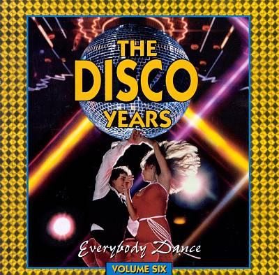 The Disco Years, Vol. 6: Everybody Dance