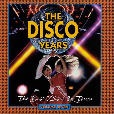 The Disco Years, Vol. 7: The Best Disco in Town
