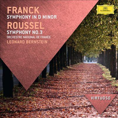 Franck: Symphony in D Minor; Roussel: Symphony No. 3