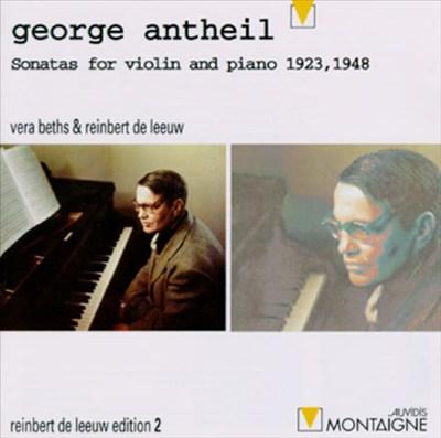 George Antheil: Violin Sonatas 1, 2 & 4
