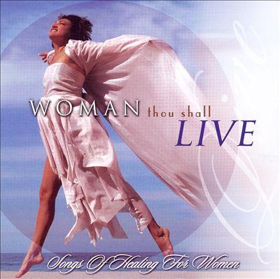 Woman Thou Shall Live!