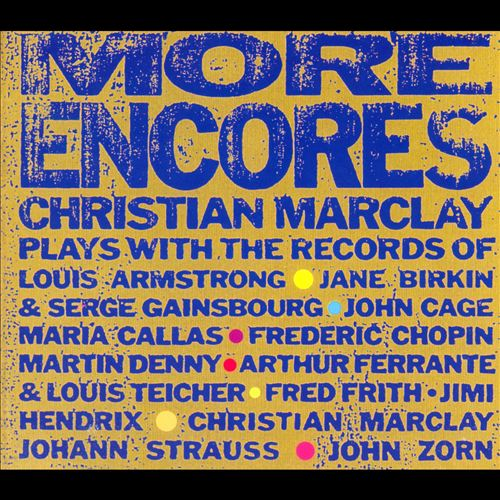 More Encores: Christian Marclay Plays With the Records Of...