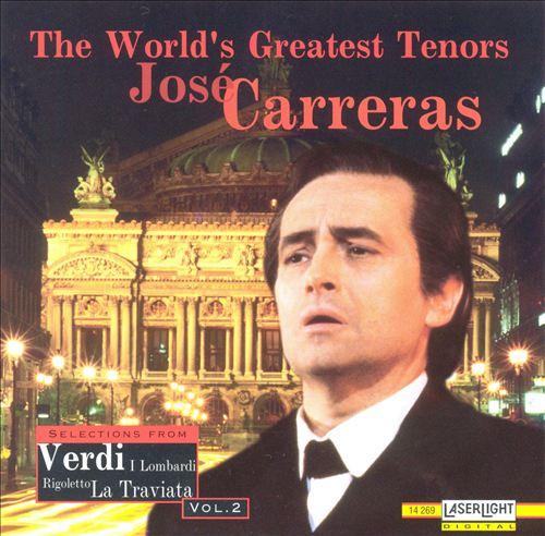 José Carreras Sings Selections from Verdi: I Lombardi, Rigoletto, La Traviata