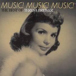 Music! Music! Music!: The Best of Teresa Brewer