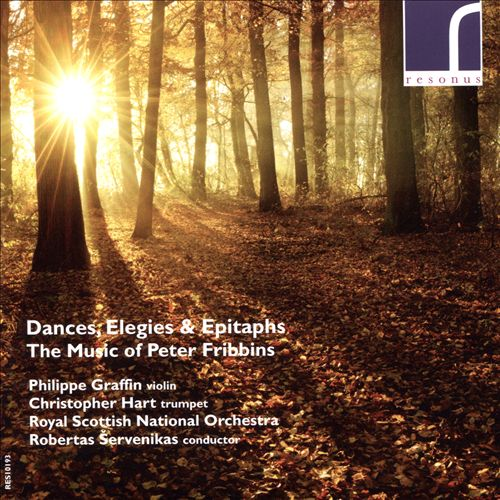 Dances, Elegies & Epitaphs: The Music of Peter Fribbins