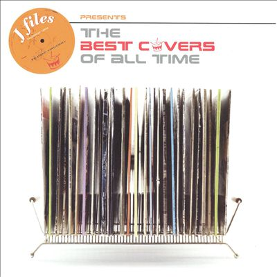 J Files: The Greatest Covers of All Time
