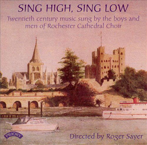 Sing High, Sing Low: Twentieth Century Choral Music