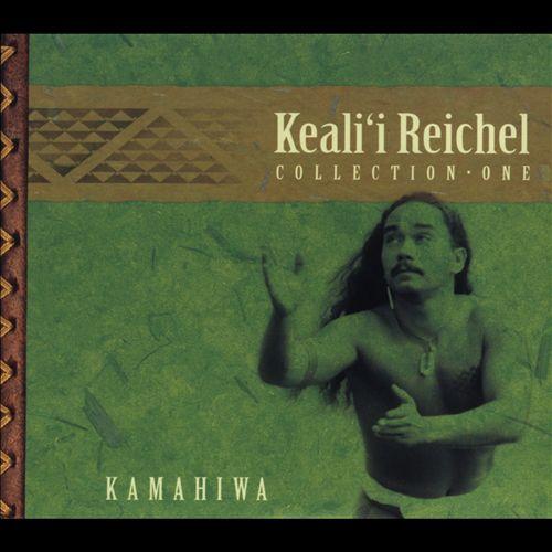 Kamahiwa: The Keali'i Reichel Collection