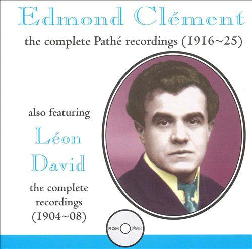 Edmond Clément: The Complete Pathé Recordings (1916-1925)