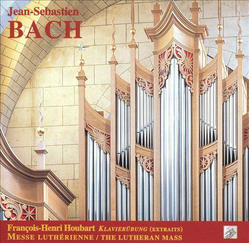Bach: Klavierübung (Extraits); Messe Luthérian