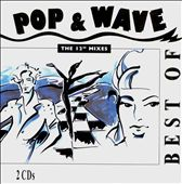 "Best of Pop & Wave: The 12"" Mixes"
