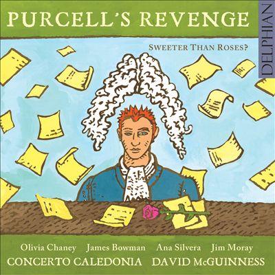 Purcell's Revenge: Sweeter Than Roses?
