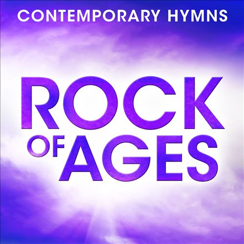 The Contemporary Hymns: Rock of Ages