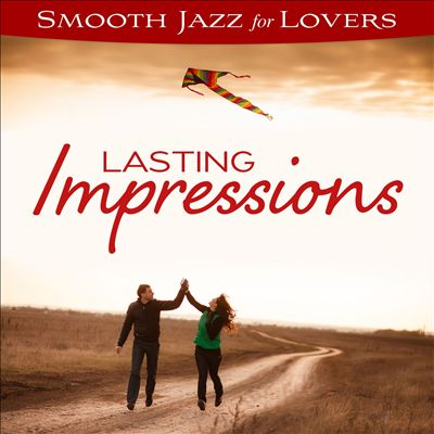 Smooth Jazz For Lovers: Lasting Impressions