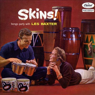 Skins! Bongo Party with Les Baxter