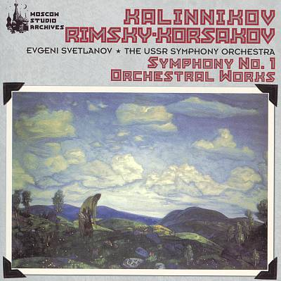 Kalinnikov: Symphony No. 1; Rimsky-Korsakov: Orchestral Work