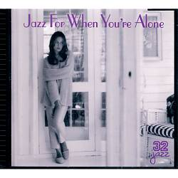 Jazz for When You're Alone [32 Jazz]