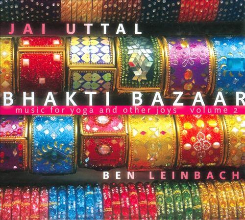 Bhakti Bazaar: Music for Yoga and Other Joys, Vol. 2