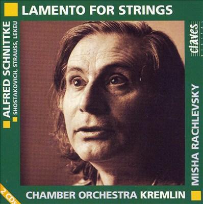 Schnittke: Lamento for Strings; Shostakovich: Requiem; Strauss: Metamorphosen; Lekeu: Adagio
