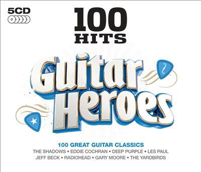 Guitar Heroes: 100 Great Guitar Classics
