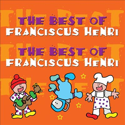 The Best of Franciscus Henri