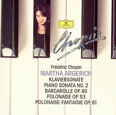 Chopin: Piano Sonata No. 2; Barcarolle Op. 60; Polonaise Op. 53; Polonaise-Fantaisie Op. 61