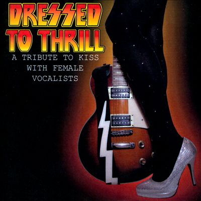 Dressed To Thrill: A Tribute To Kiss With Female Vocalists